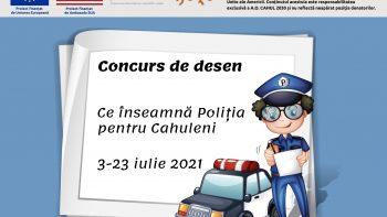 """Dăm start concursului de desen """"Ce înseamnă Poliția pentru cahuleni"""""""